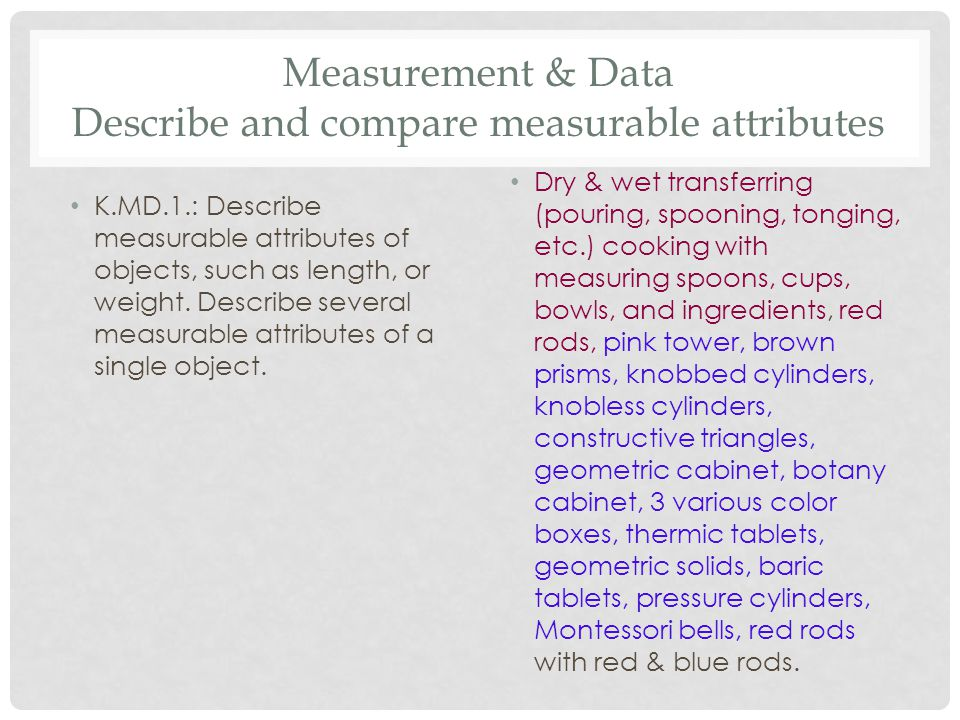 Measurement & Data Describe and compare measurable attributes