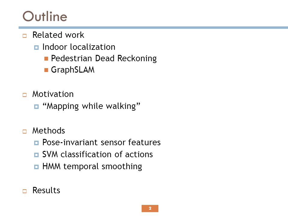 Outline Related work Indoor localization Pedestrian Dead Reckoning