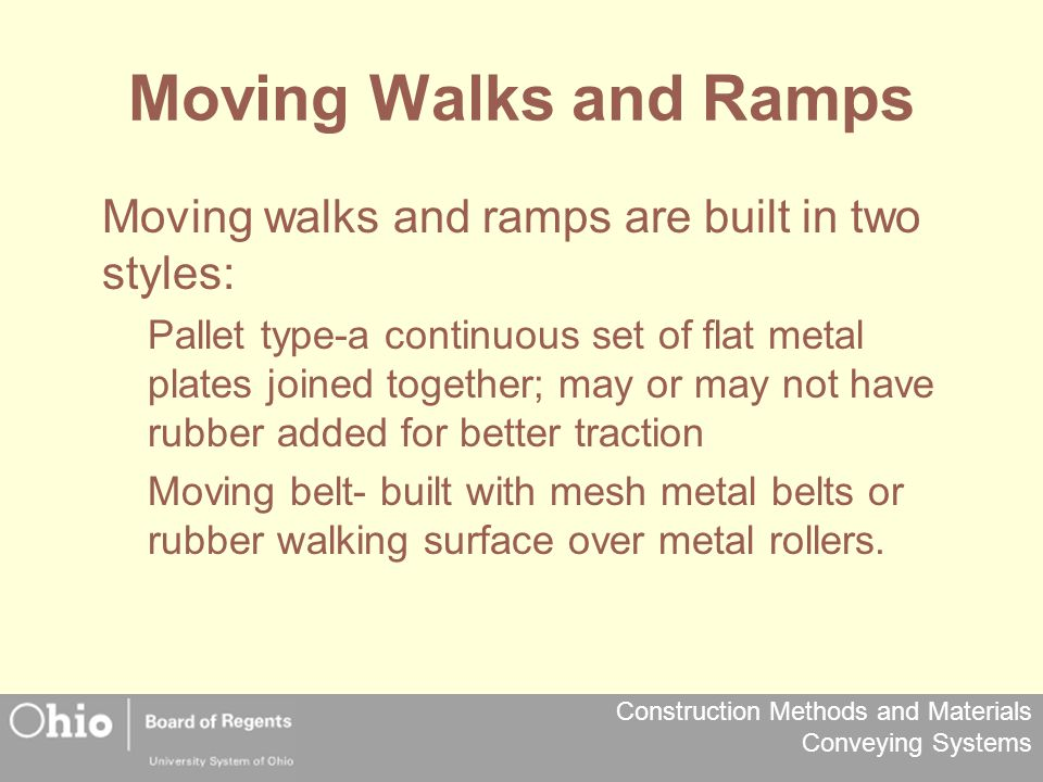 Moving Walks and Ramps Moving walks and ramps are built in two styles: