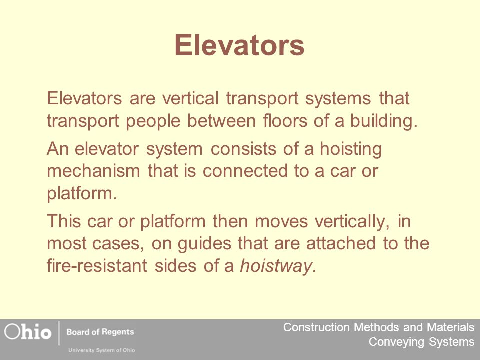 Elevators Elevators are vertical transport systems that transport people between floors of a building.