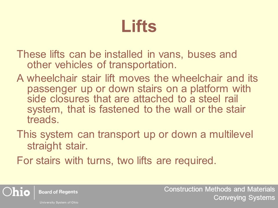 Lifts These lifts can be installed in vans, buses and other vehicles of transportation.