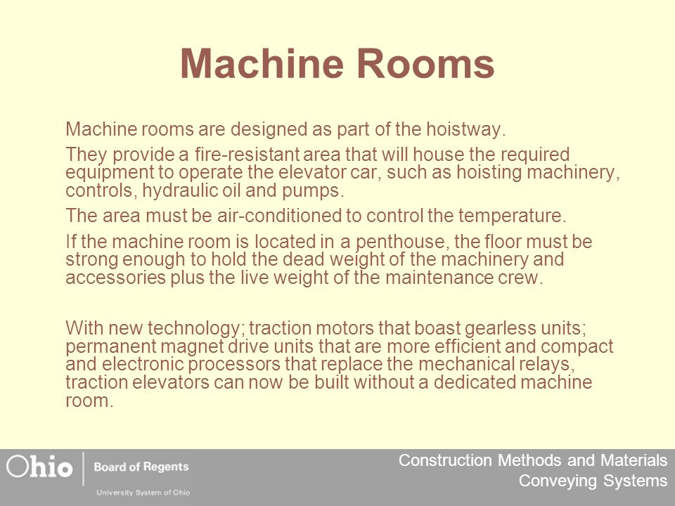 Machine Rooms Machine rooms are designed as part of the hoistway.