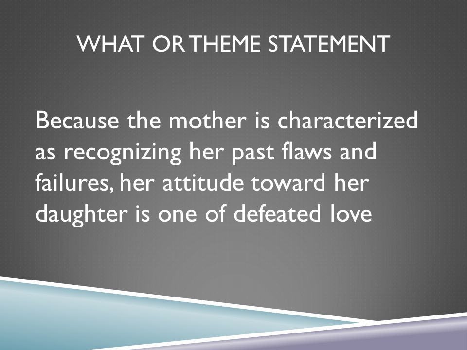 What or Theme Statement