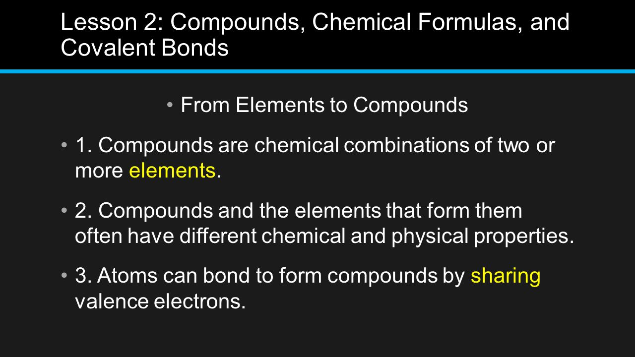 Lesson 2: Compounds, Chemical Formulas, and Covalent Bonds