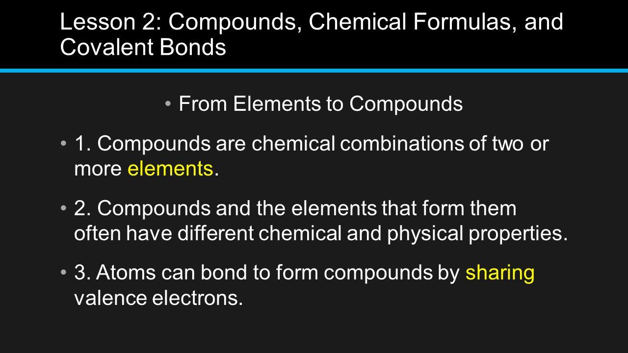 Lesson 2: Compounds, Chemical Formulas, and Covalent Bonds