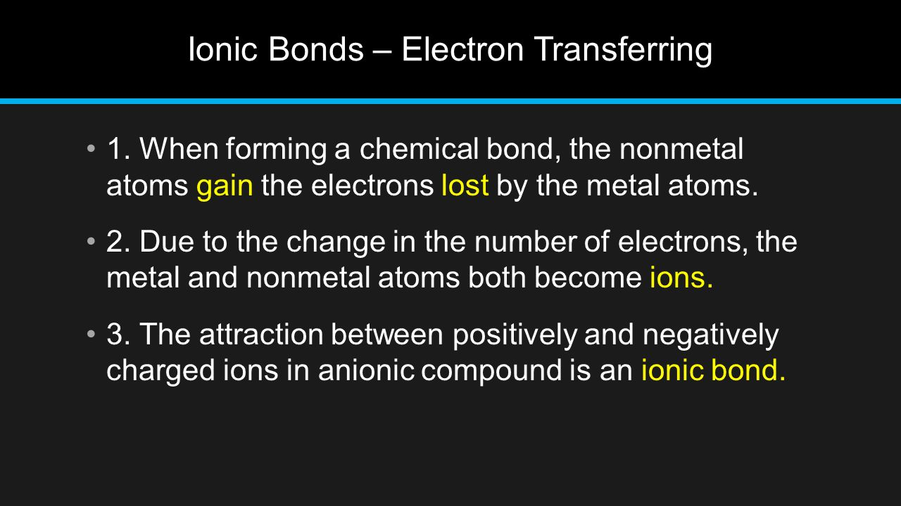 Ionic Bonds – Electron Transferring