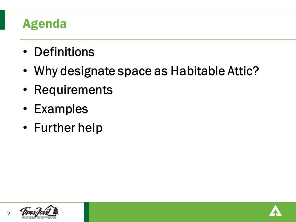 Agenda Definitions Why designate space as Habitable Attic Requirements Examples Further help