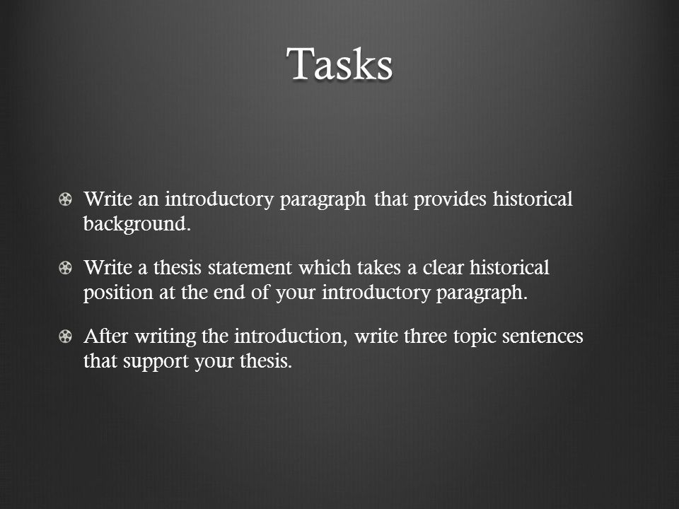Tasks Write an introductory paragraph that provides historical background.