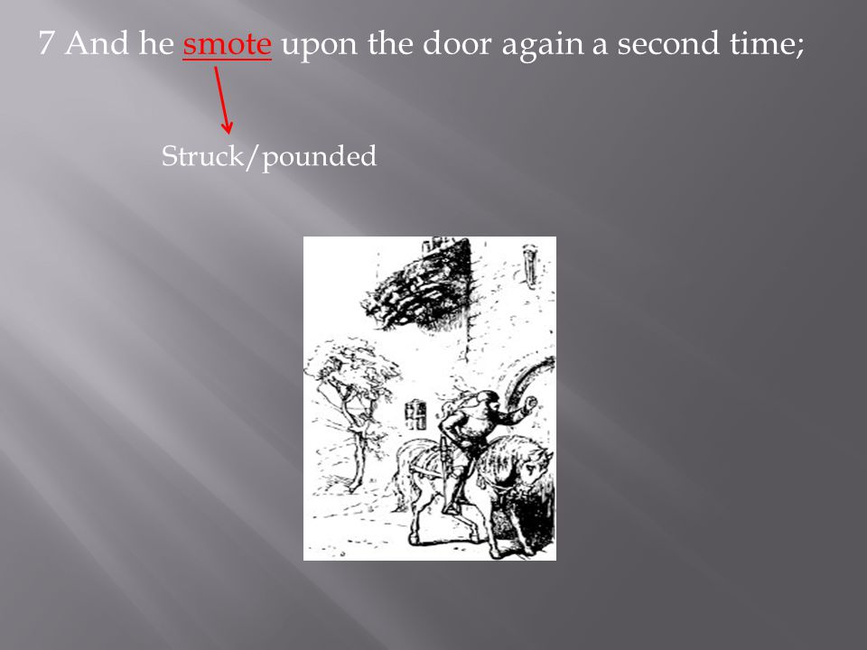 7 And he smote upon the door again a second time;