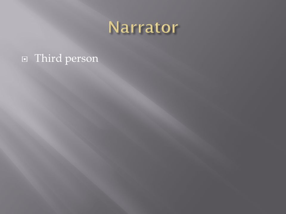 Narrator Third person