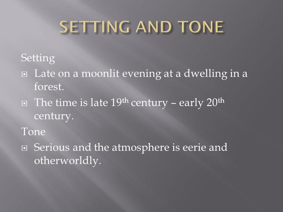 SETTING AND TONE Setting