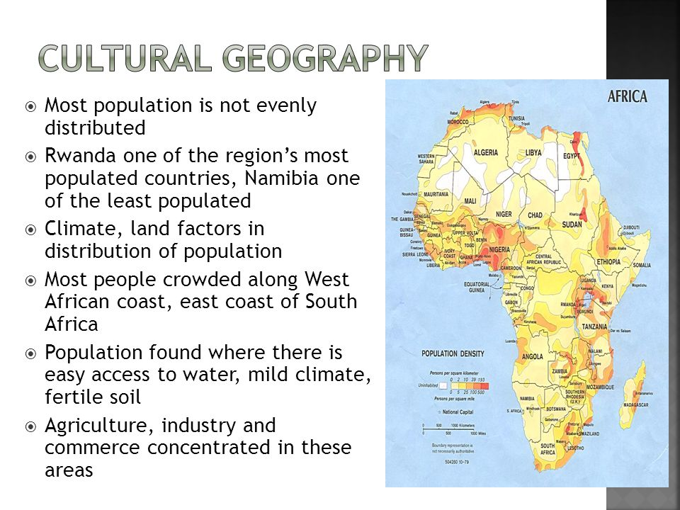 Cultural Geography Most population is not evenly distributed