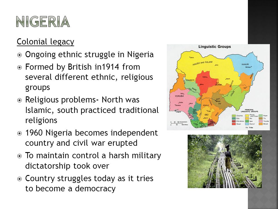 Nigeria Colonial legacy Ongoing ethnic struggle in Nigeria