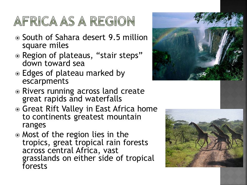 Africa as a rEGION South of Sahara desert 9.5 million square miles