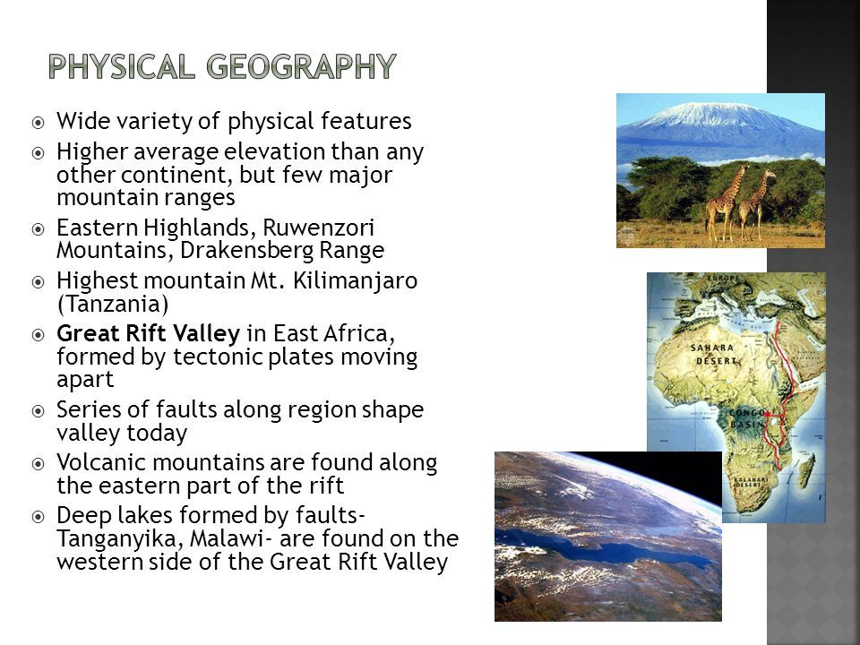 Physical Geography Wide variety of physical features