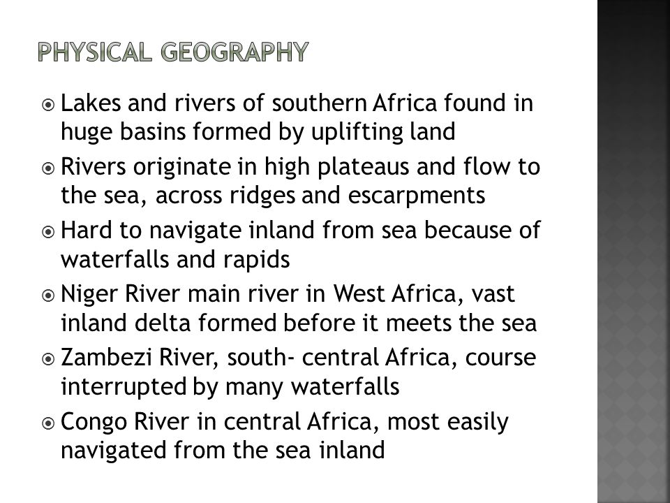 Physical Geography Lakes and rivers of southern Africa found in huge basins formed by uplifting land.