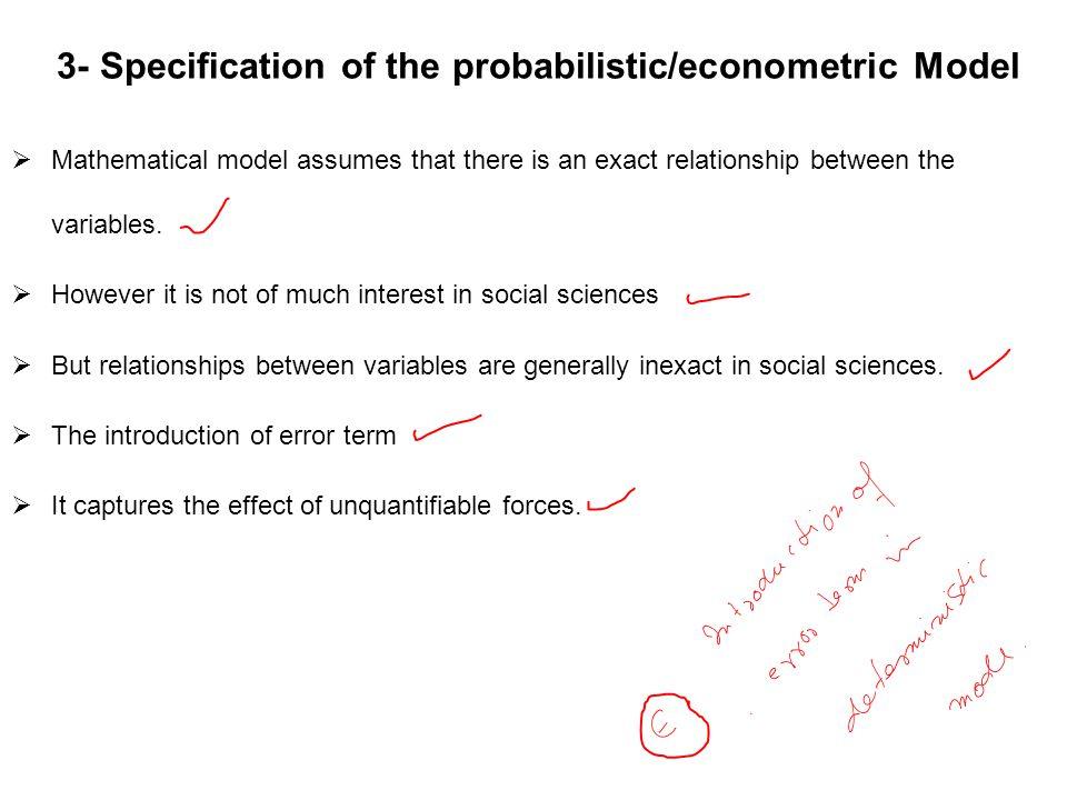 3- Specification of the probabilistic/econometric Model