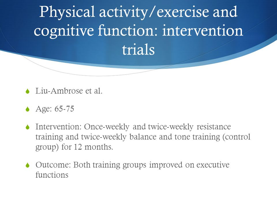 Physical activity/exercise and cognitive function: intervention trials