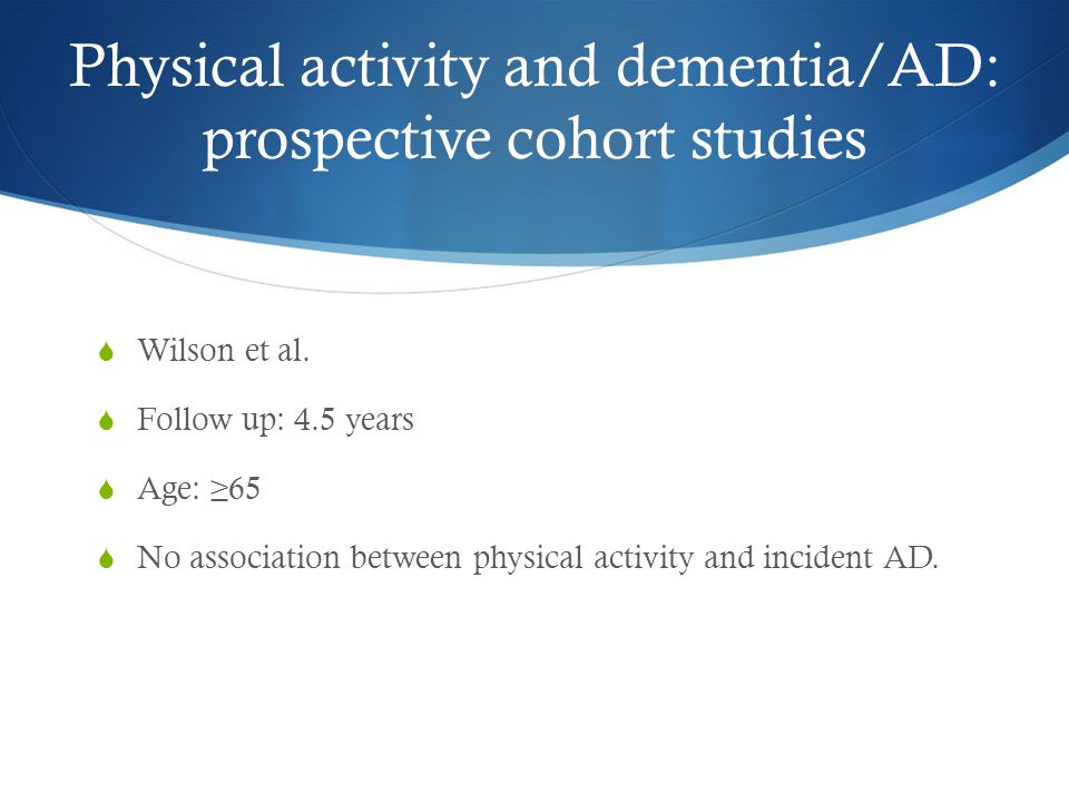 Physical activity and dementia/AD: prospective cohort studies