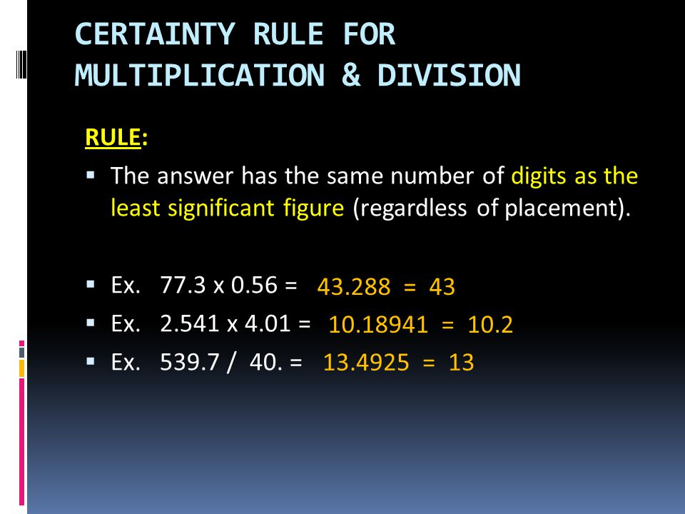 CERTAINTY RULE FOR MULTIPLICATION & DIVISION
