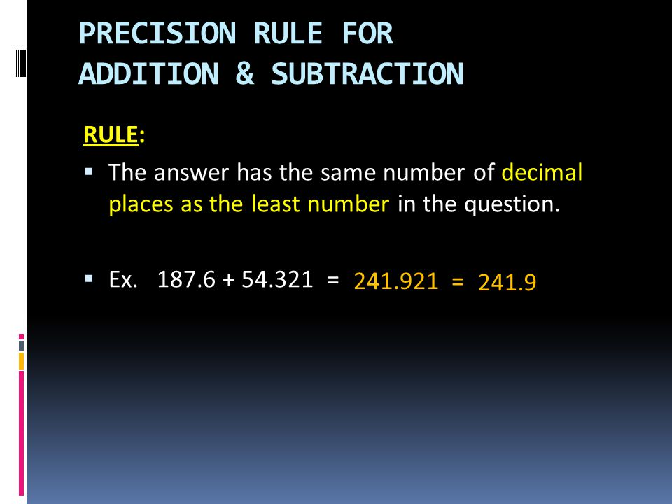 PRECISION RULE FOR ADDITION & SUBTRACTION