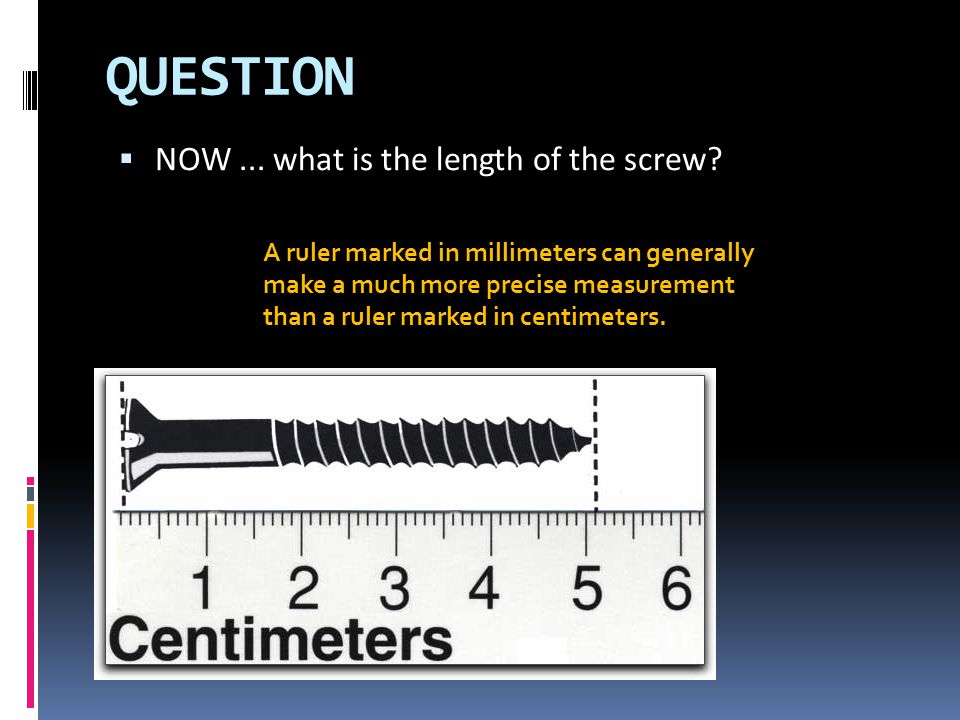 QUESTION NOW ... what is the length of the screw