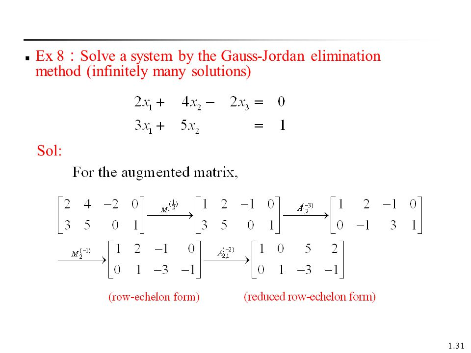 Ex 8:Solve a system by the Gauss-Jordan elimination method (infinitely many solutions)