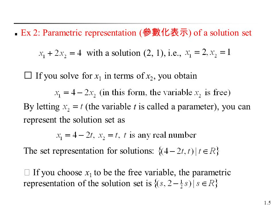 Ex 2: Parametric representation (參數化表示) of a solution set