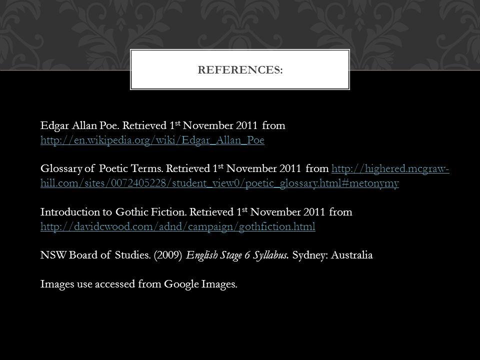 References: Edgar Allan Poe. Retrieved 1st November 2011 from http://en.wikipedia.org/wiki/Edgar_Allan_Poe.