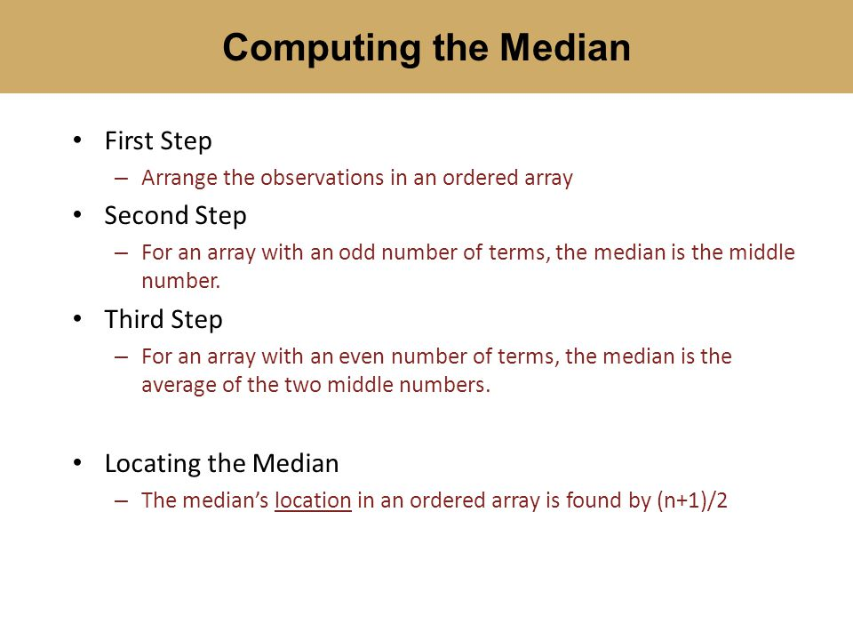 Computing the Median First Step Second Step Third Step