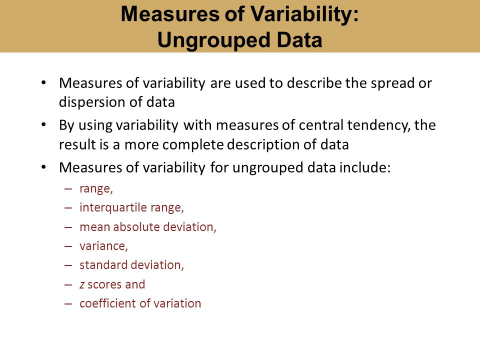 measures of variability This test will assess your knowledge of measures of variability.