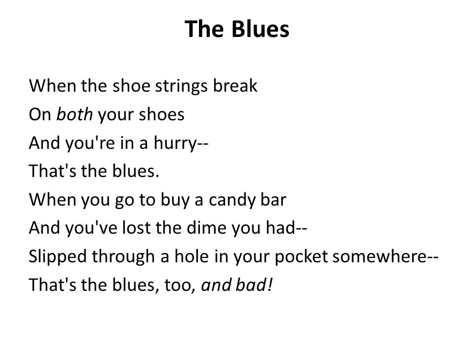 The Blues When the shoe strings break On both your shoes