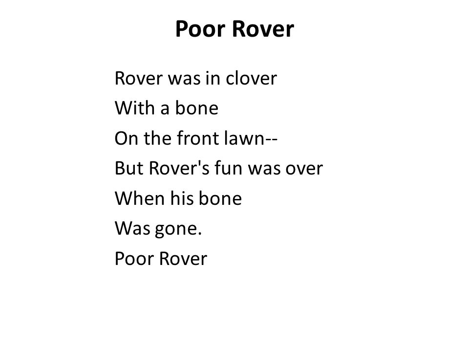 Poor Rover Rover was in clover With a bone On the front lawn--