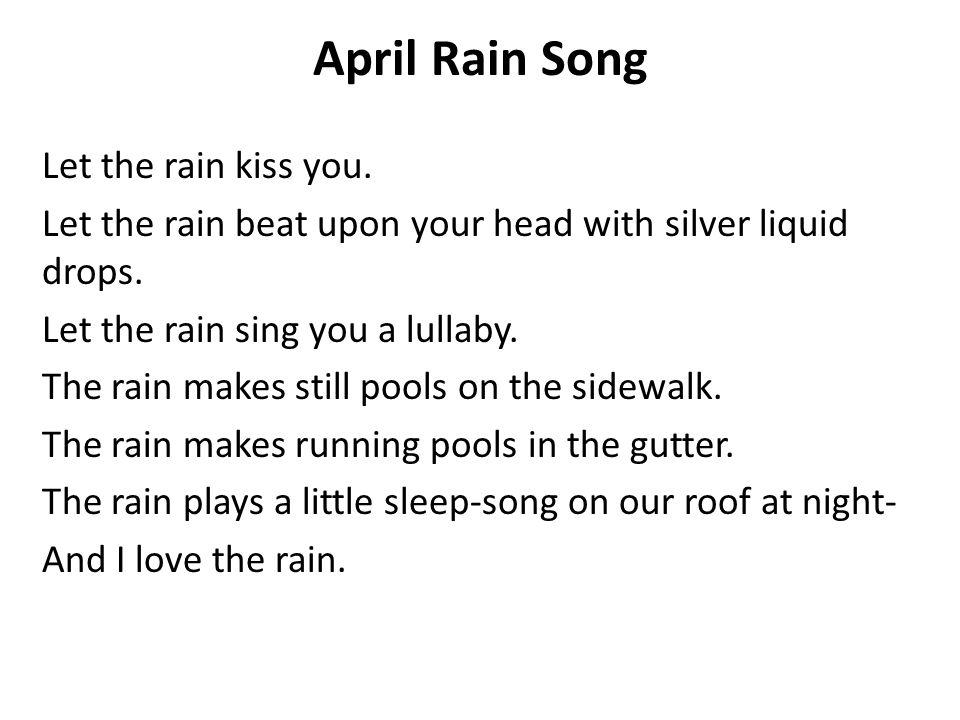 April Rain Song Let the rain kiss you.