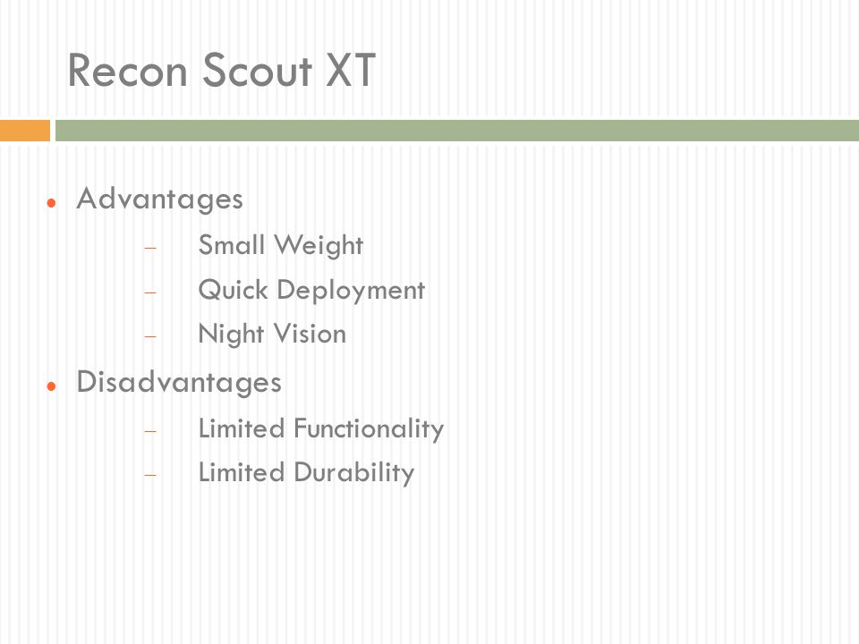 Recon Scout XT Advantages Disadvantages Small Weight Quick Deployment