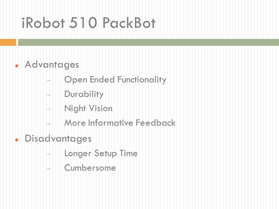 iRobot 510 PackBot Advantages Disadvantages Open Ended Functionality