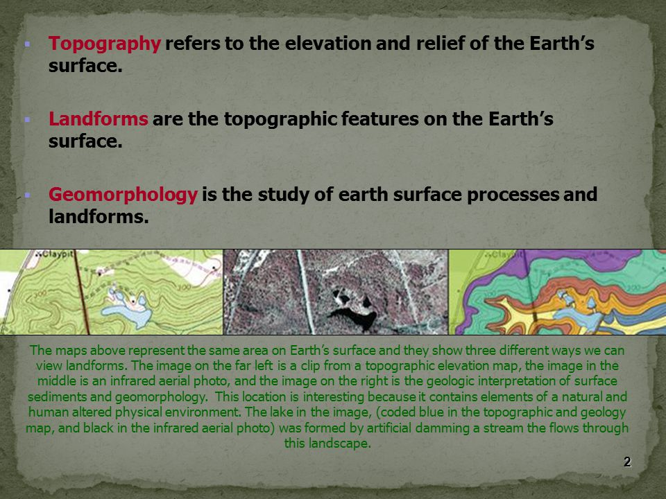 Topography refers to the elevation and relief of the Earth's surface.