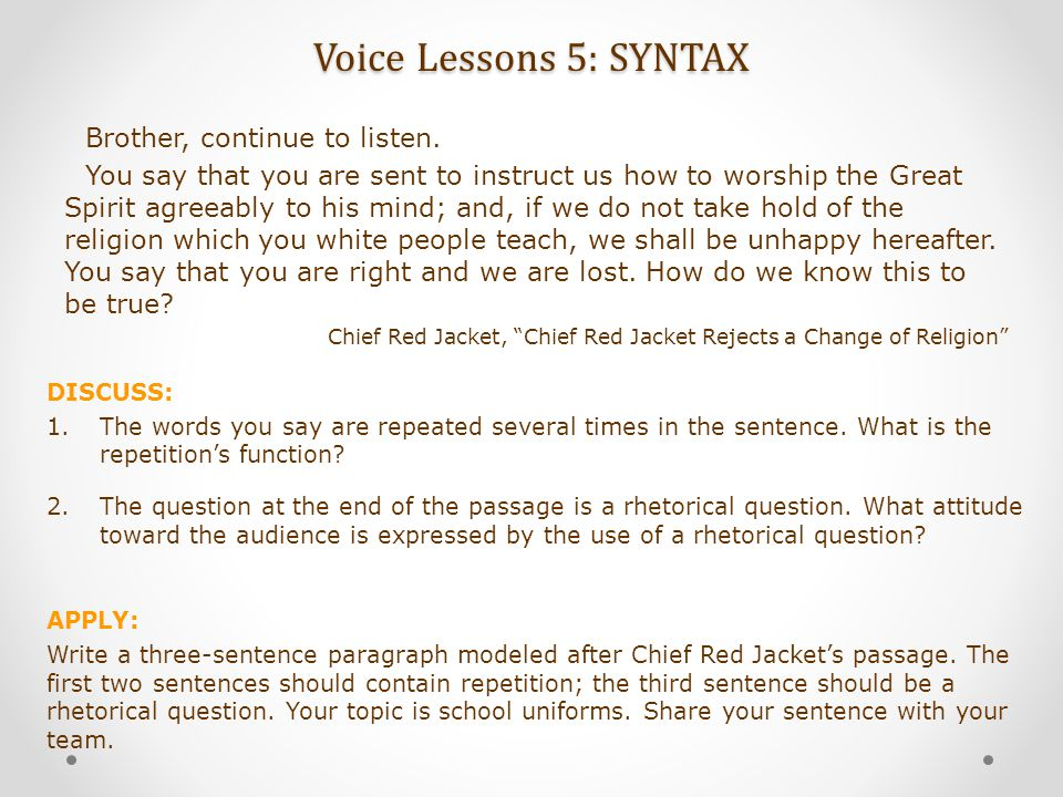 Voice Lessons 5: SYNTAX Brother, continue to listen.