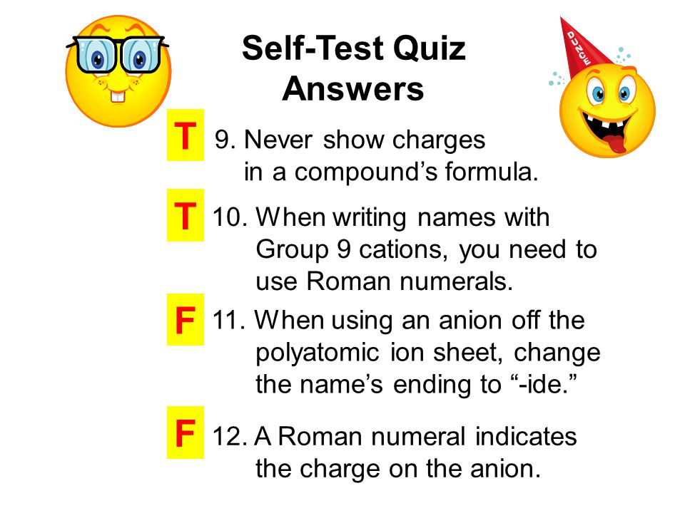 T T F F Self-Test Quiz Answers 9. Never show charges