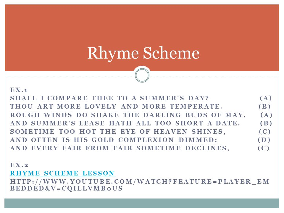 Rhyme Scheme Ex.1 Shall I compare thee to a summer s day (A)
