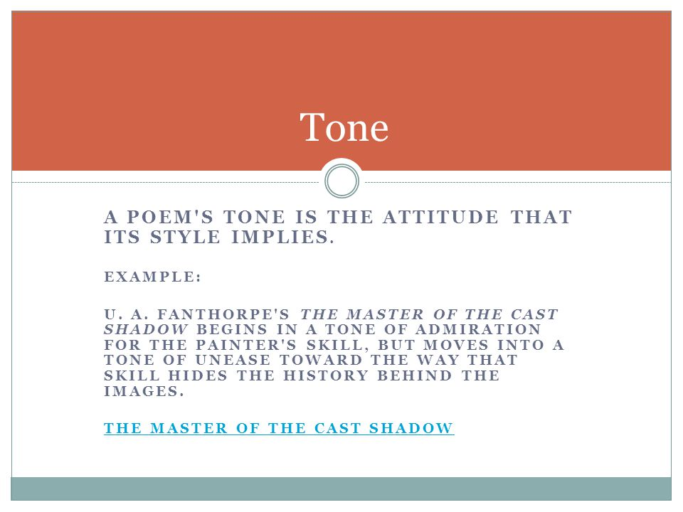 Tone A poem s tone is the attitude that its style implies. EXAMPLE: