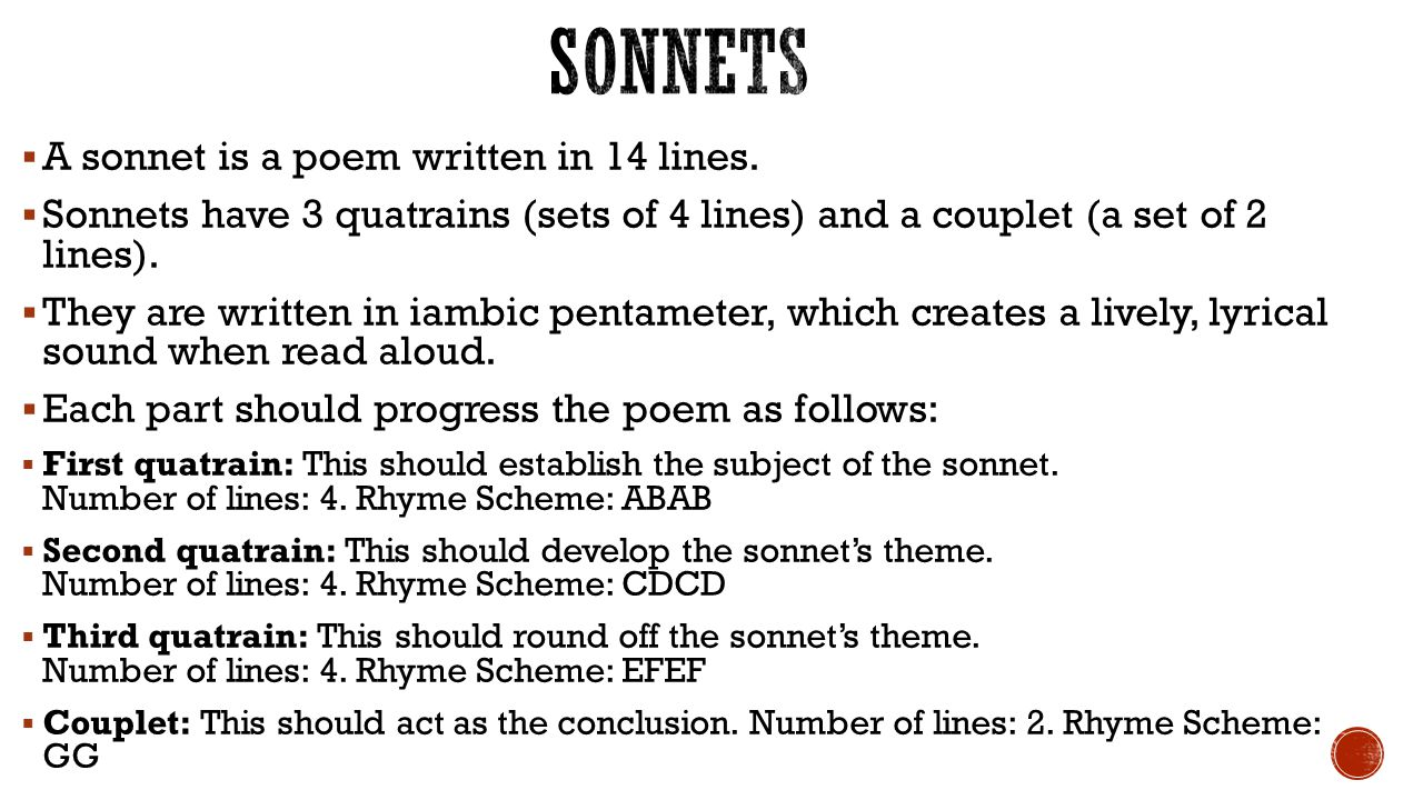 Sonnets A sonnet is a poem written in 14 lines.