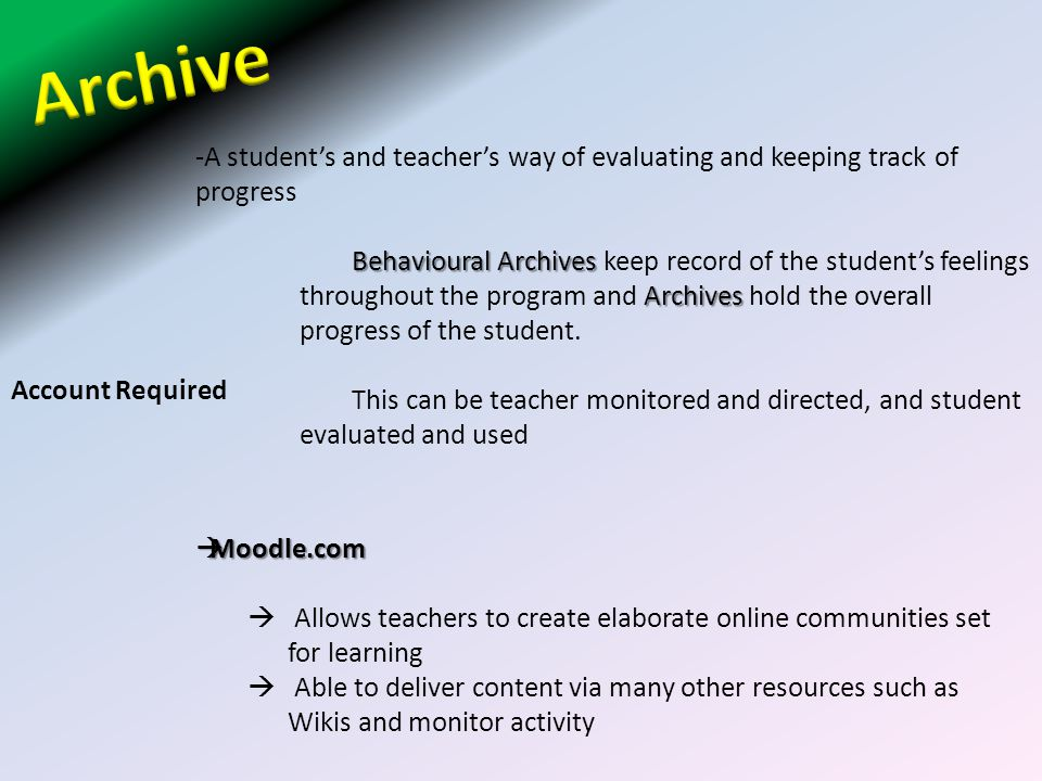 Archive A student's and teacher's way of evaluating and keeping track of progress.