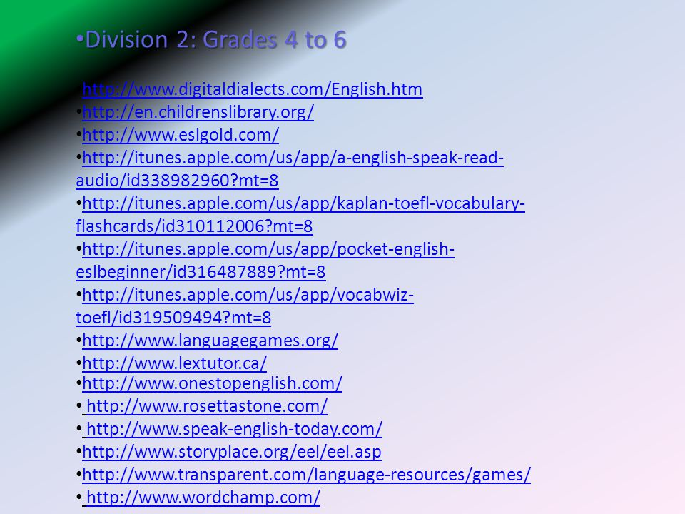 Division 2: Grades 4 to 6 http://www.digitaldialects.com/English.htm