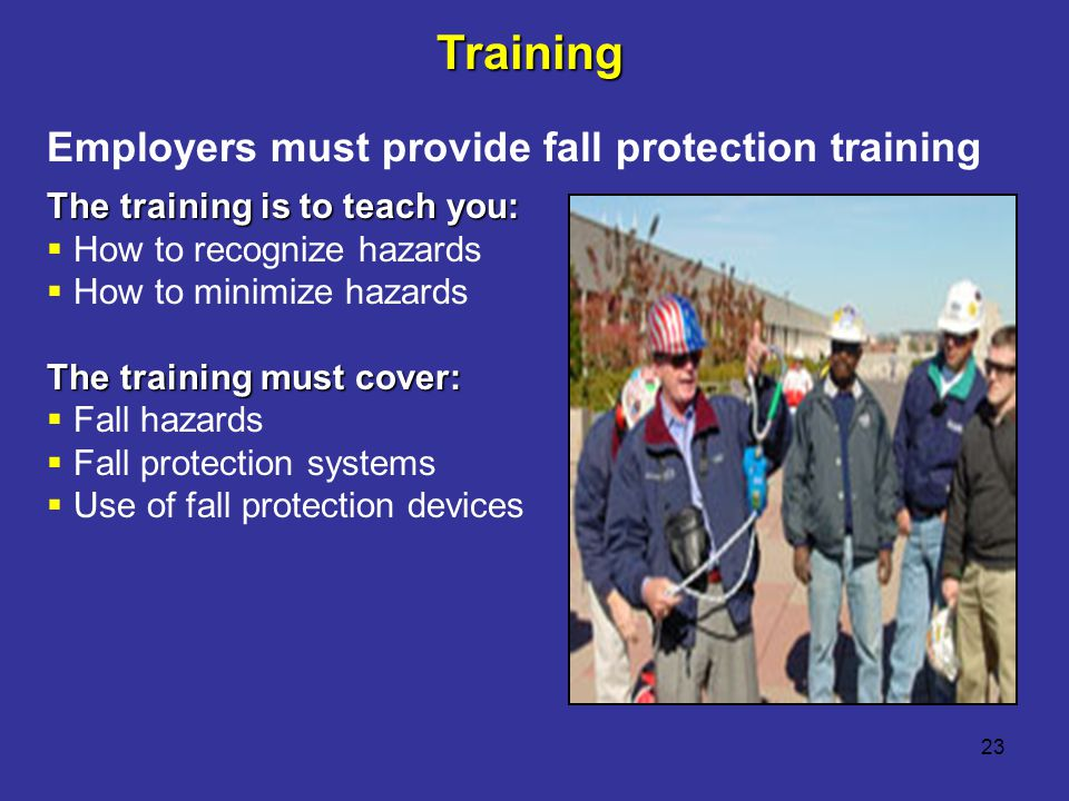 Training Employers must provide fall protection training