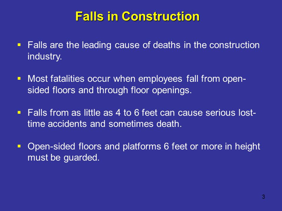 Falls in Construction Falls are the leading cause of deaths in the construction industry.