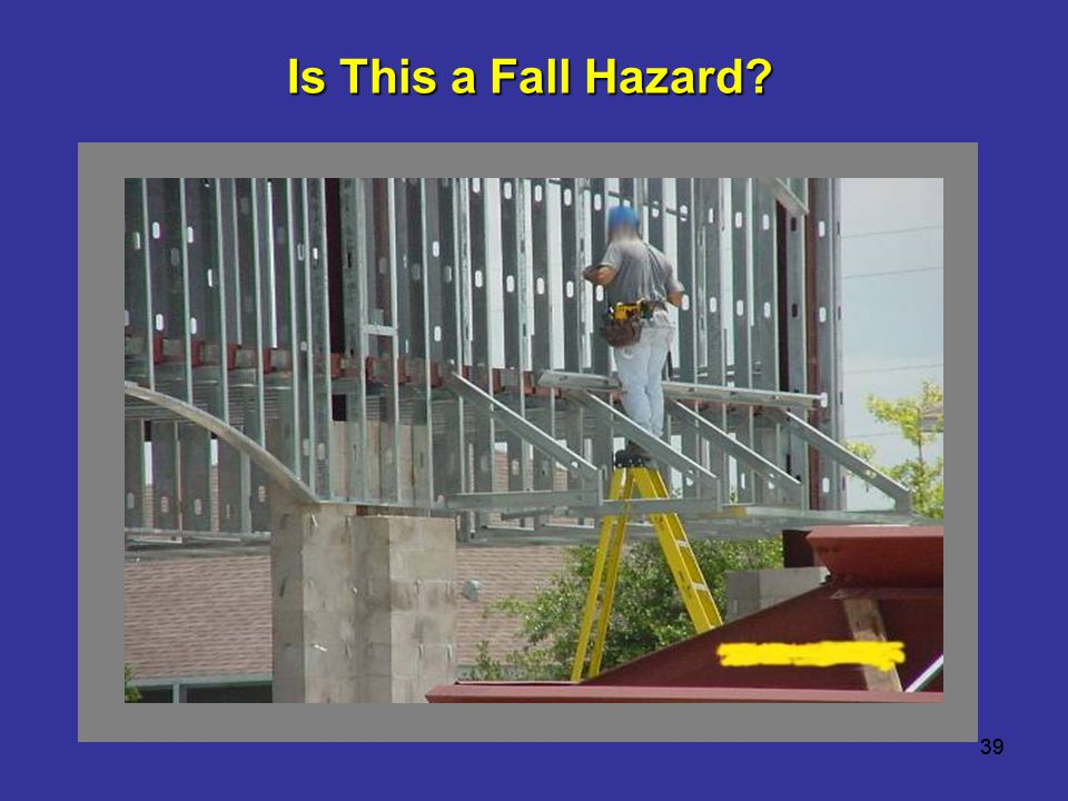 Is This a Fall Hazard Worker is working off of the top of a step ladder. 39 39