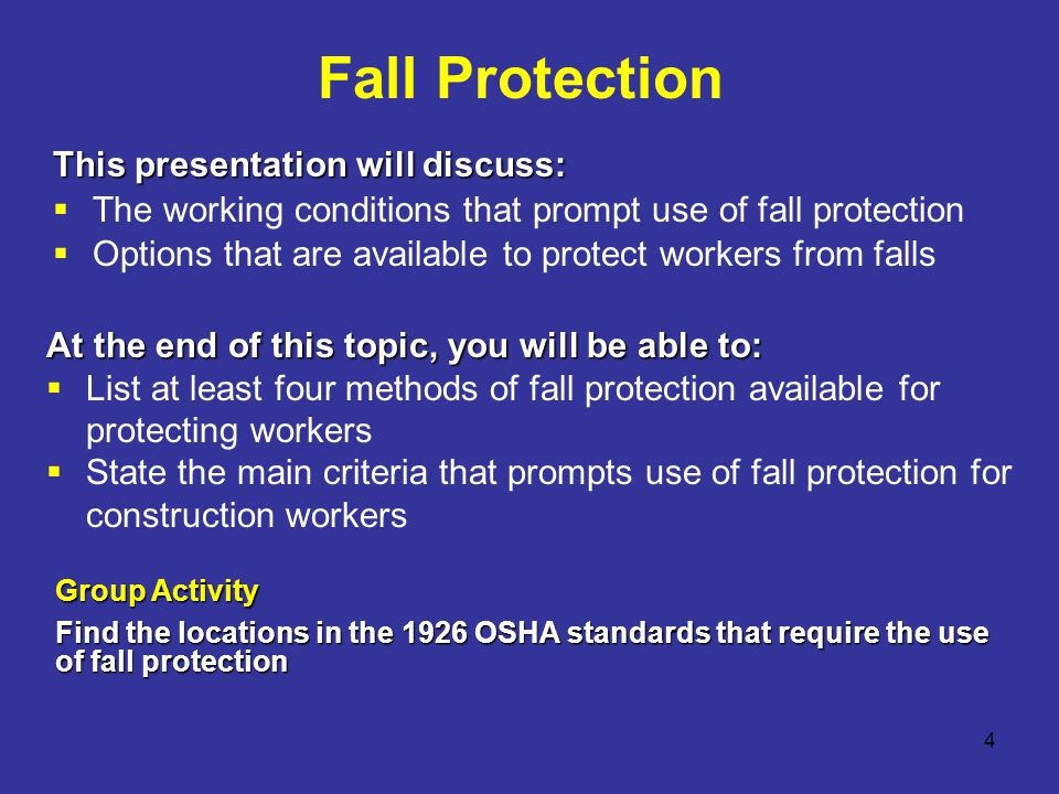 Fall Protection This presentation will discuss: