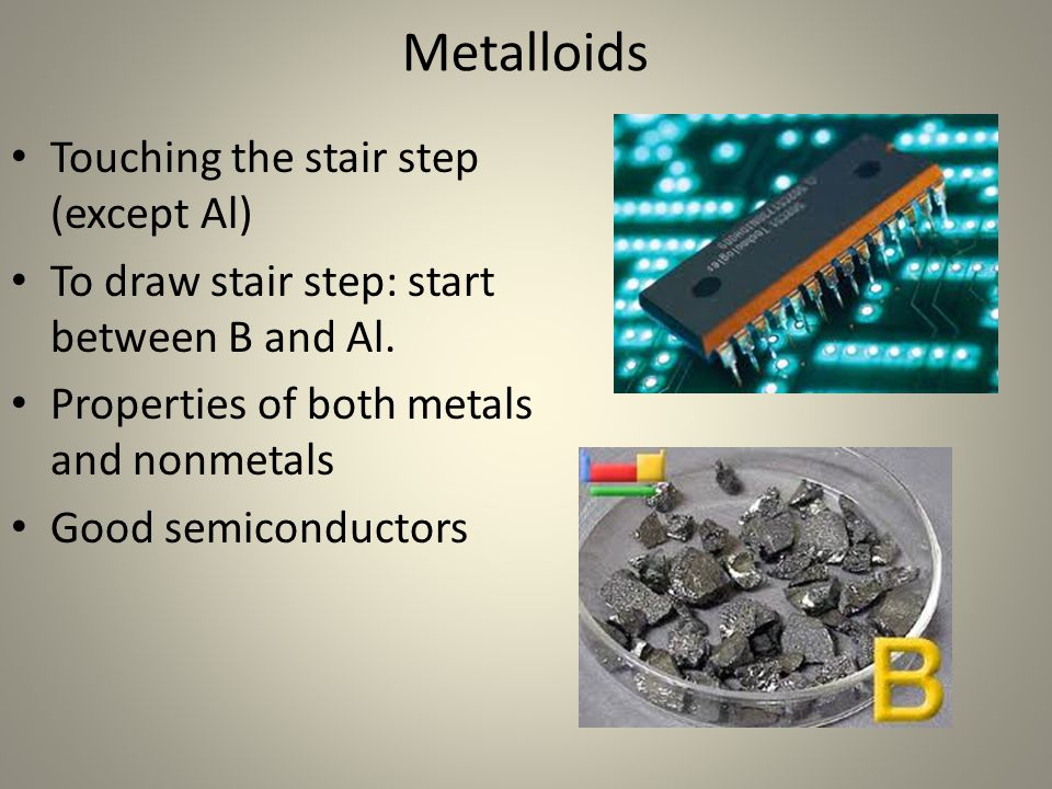 Metalloids Touching the stair step (except Al)