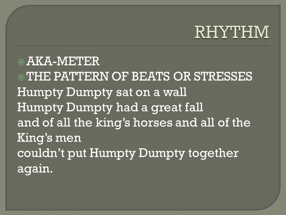 RHYTHM AKA-METER THE PATTERN OF BEATS OR STRESSES